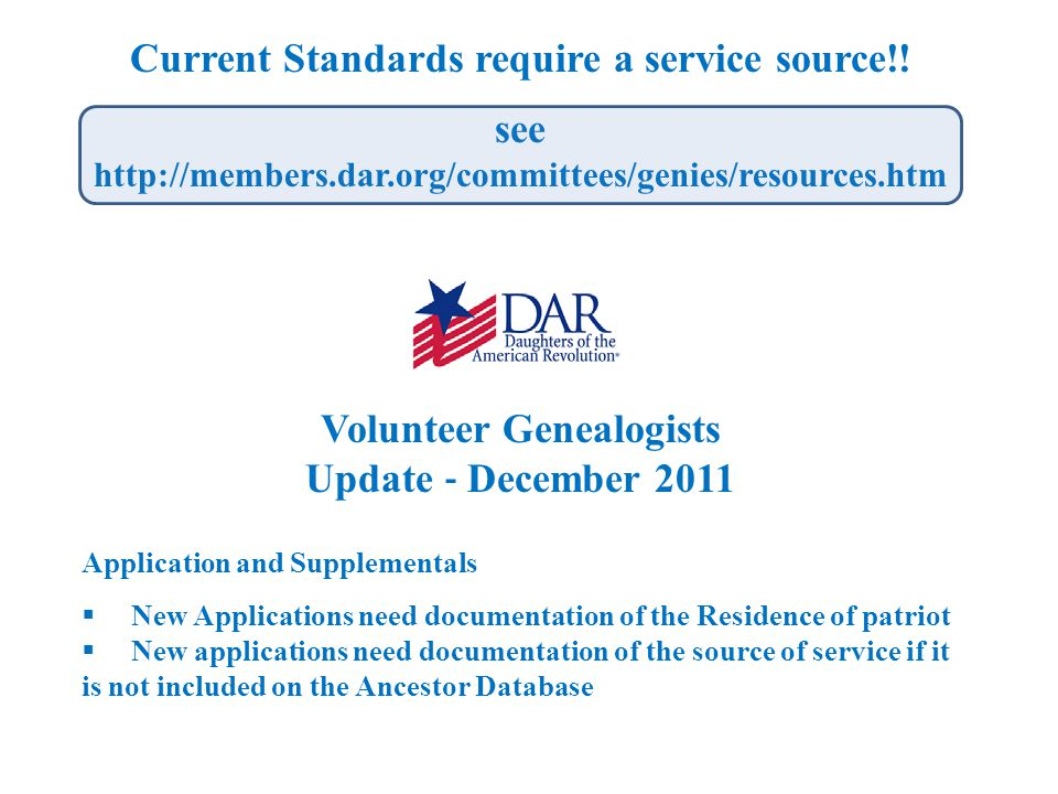 Current Standards require a service source!! Volunteer Genealogists