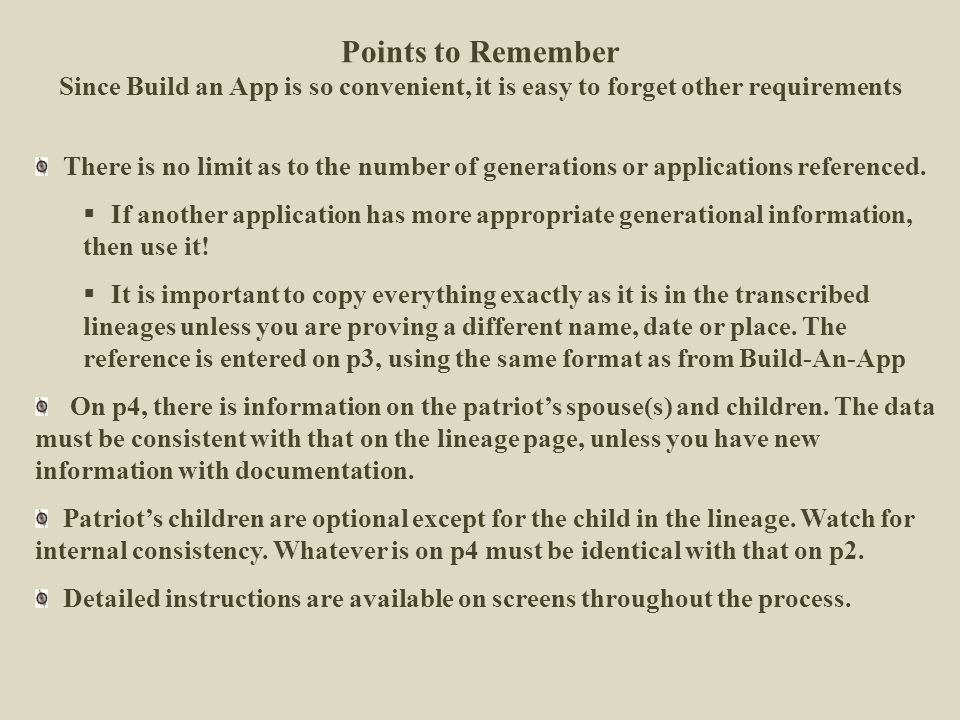 Points to Remember Since Build an App is so convenient, it is easy to forget other requirements