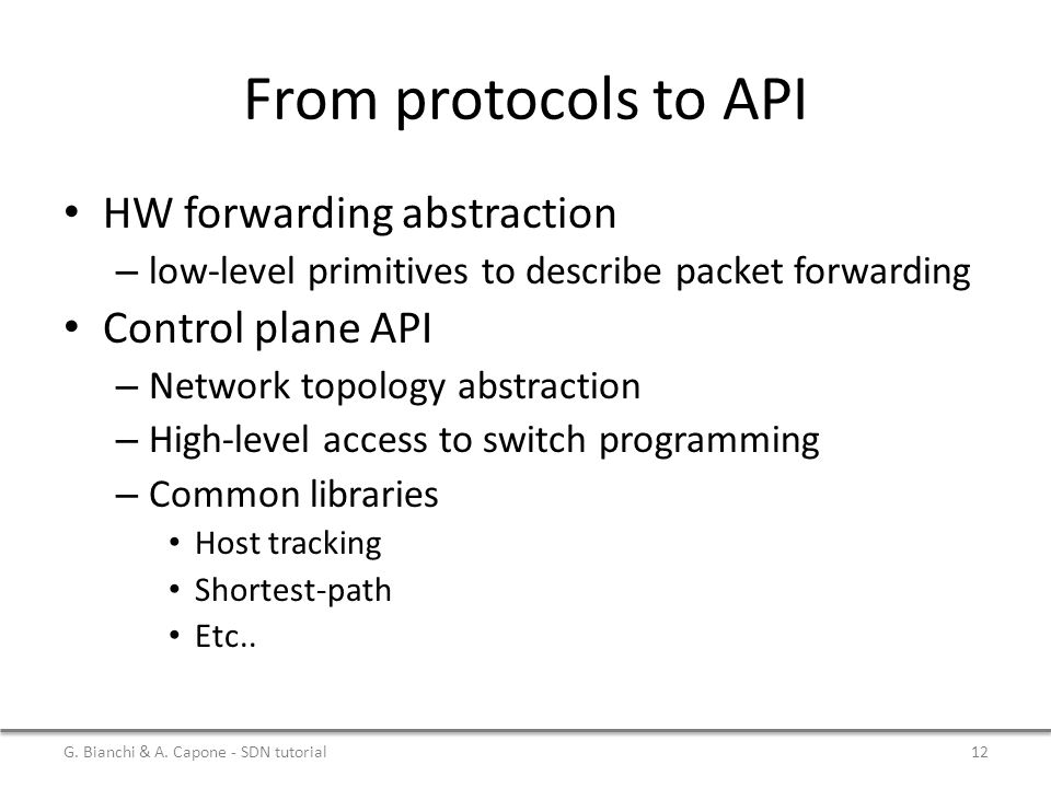 From protocols to API HW forwarding abstraction Control plane API