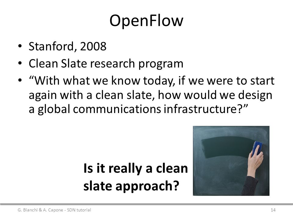 OpenFlow Is it really a clean slate approach Stanford, 2008