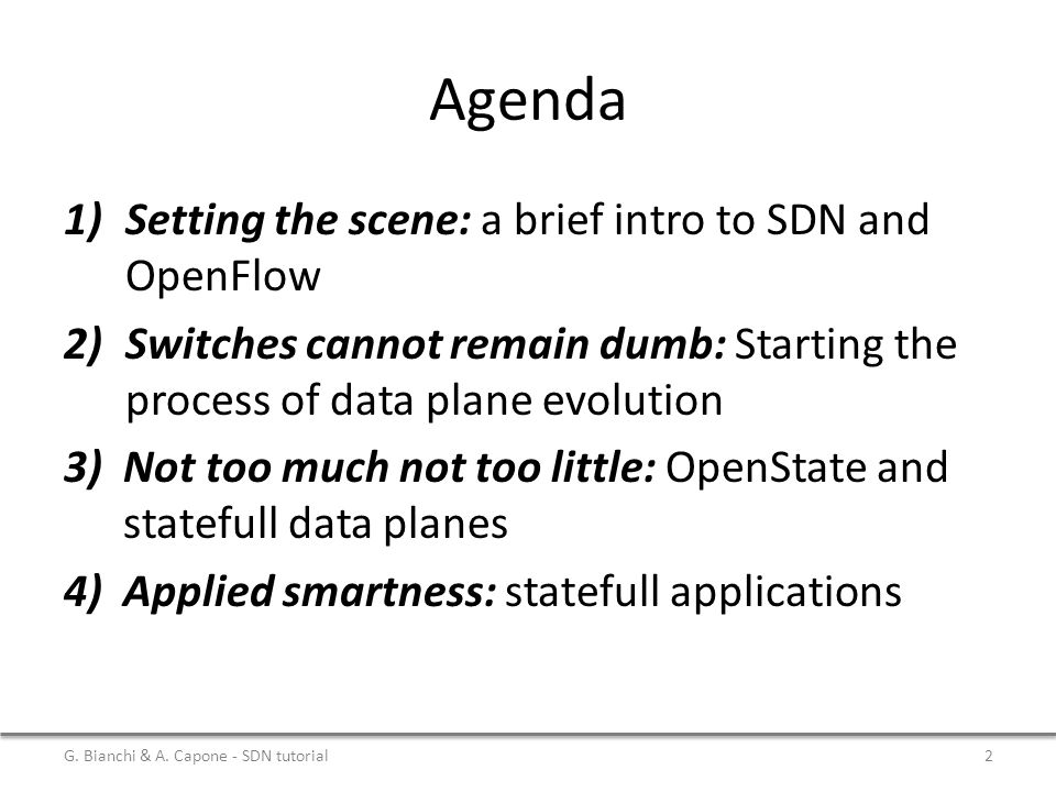 Agenda Setting the scene: a brief intro to SDN and OpenFlow