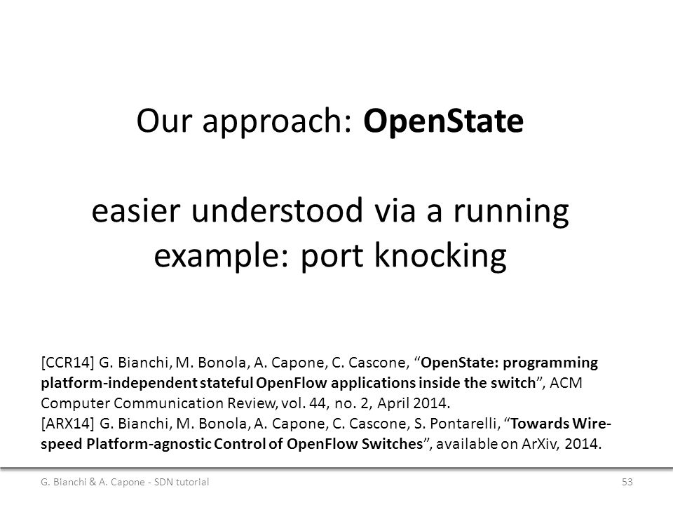 Our approach: OpenState easier understood via a running example: port knocking