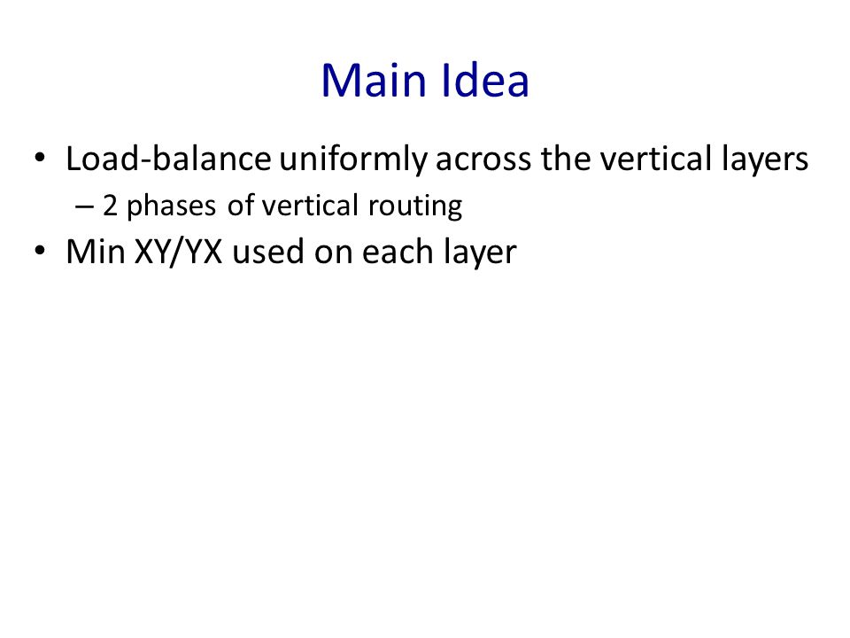 Main Idea Load-balance uniformly across the vertical layers