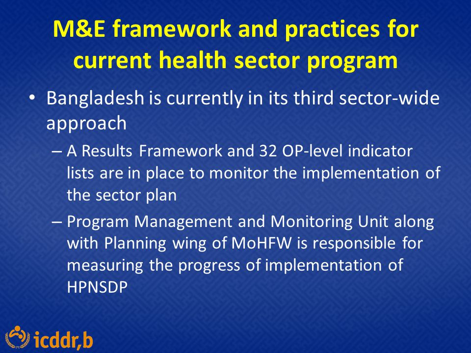 M&E framework and practices for current health sector program