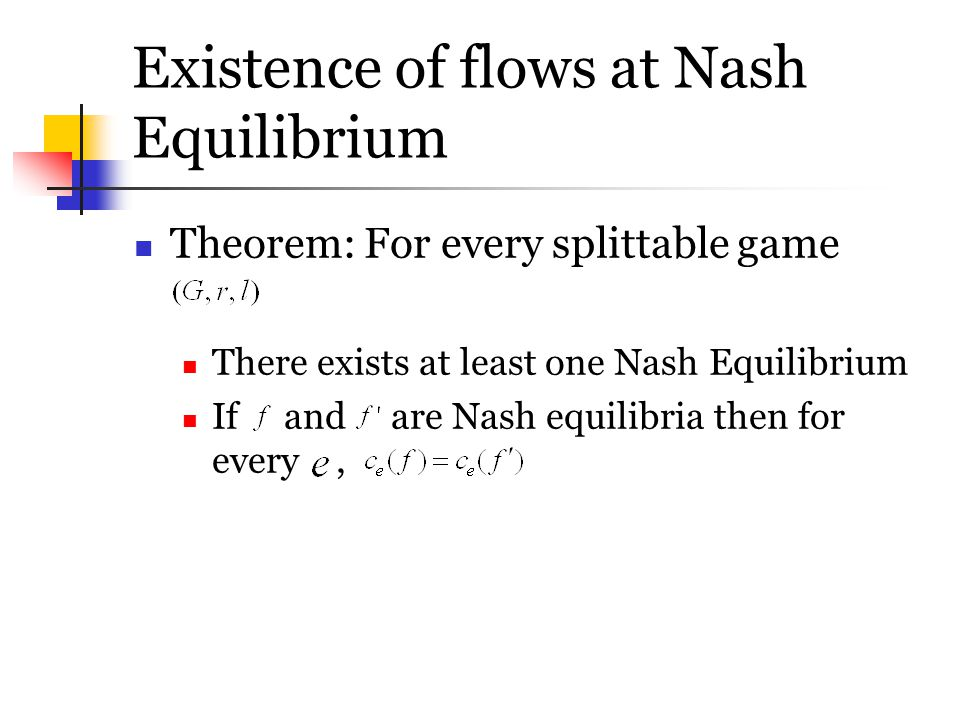 Existence of flows at Nash Equilibrium