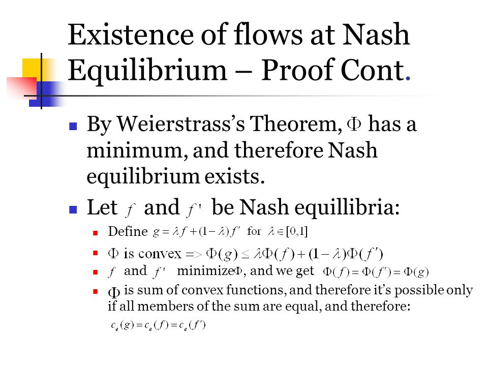 Existence of flows at Nash Equilibrium – Proof Cont.