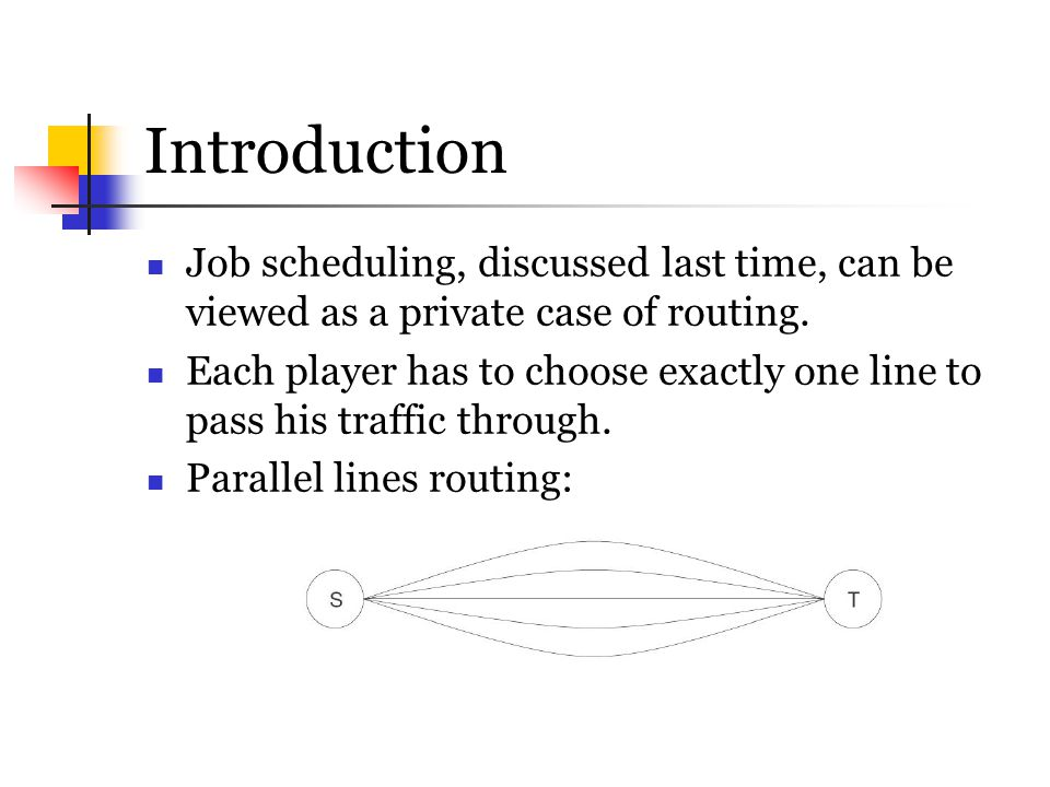 Introduction Job scheduling, discussed last time, can be viewed as a private case of routing.