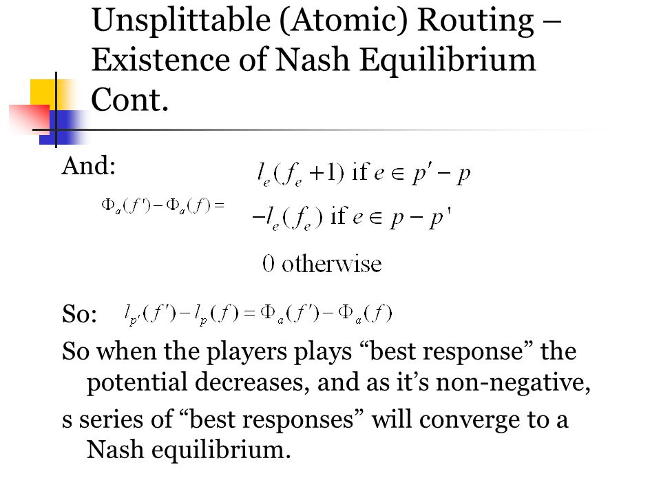 Unsplittable (Atomic) Routing – Existence of Nash Equilibrium Cont.