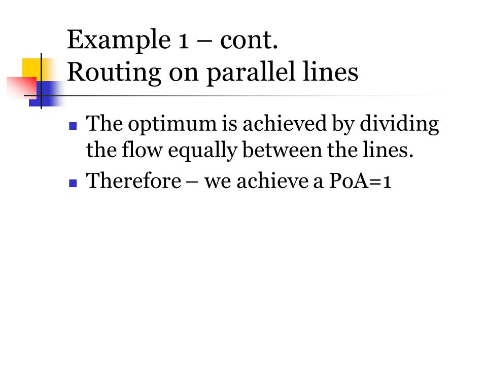 Example 1 – cont. Routing on parallel lines