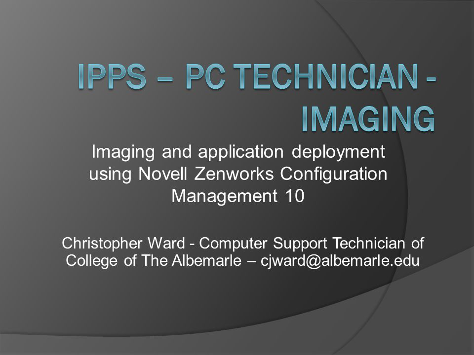 IPPS – PC Technician - Imaging