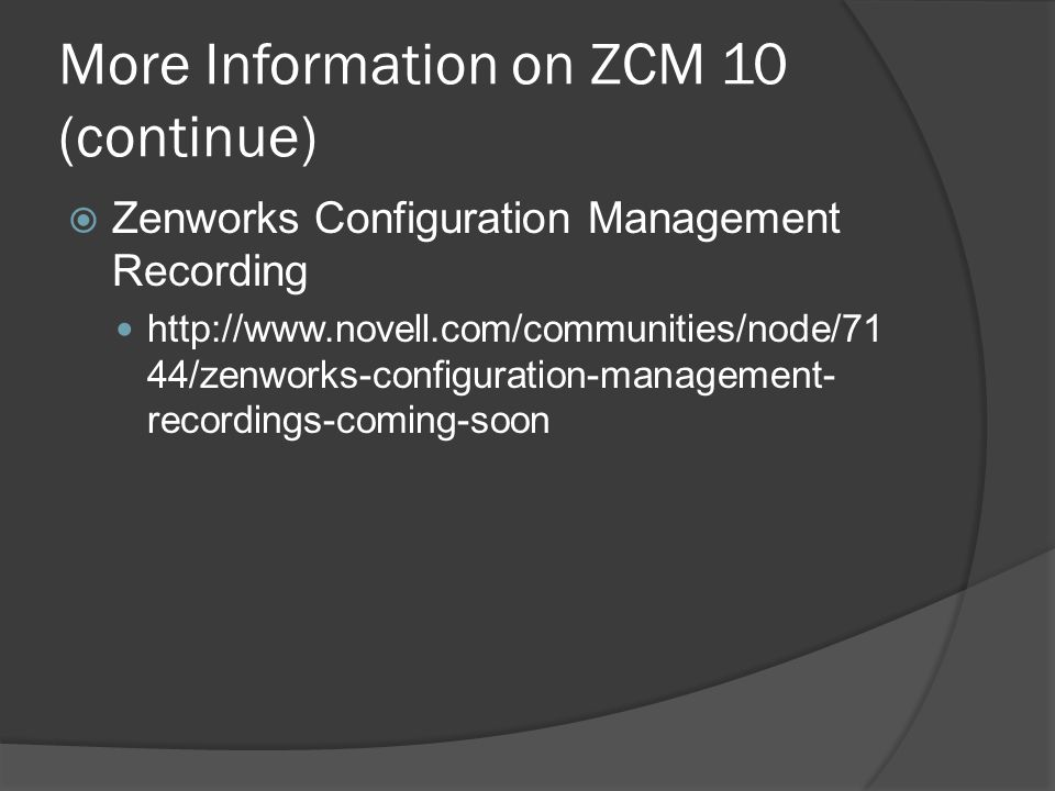 More Information on ZCM 10 (continue)