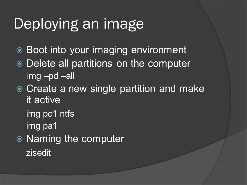 Deploying an image Boot into your imaging environment