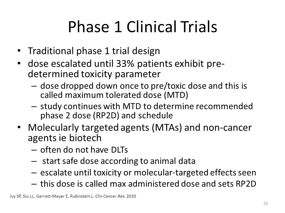 Phase 1 Clinical Trials Traditional phase 1 trial design