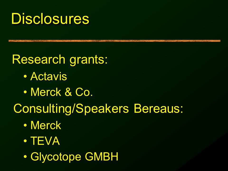 Disclosures Research grants: Consulting/Speakers Bereaus: Actavis
