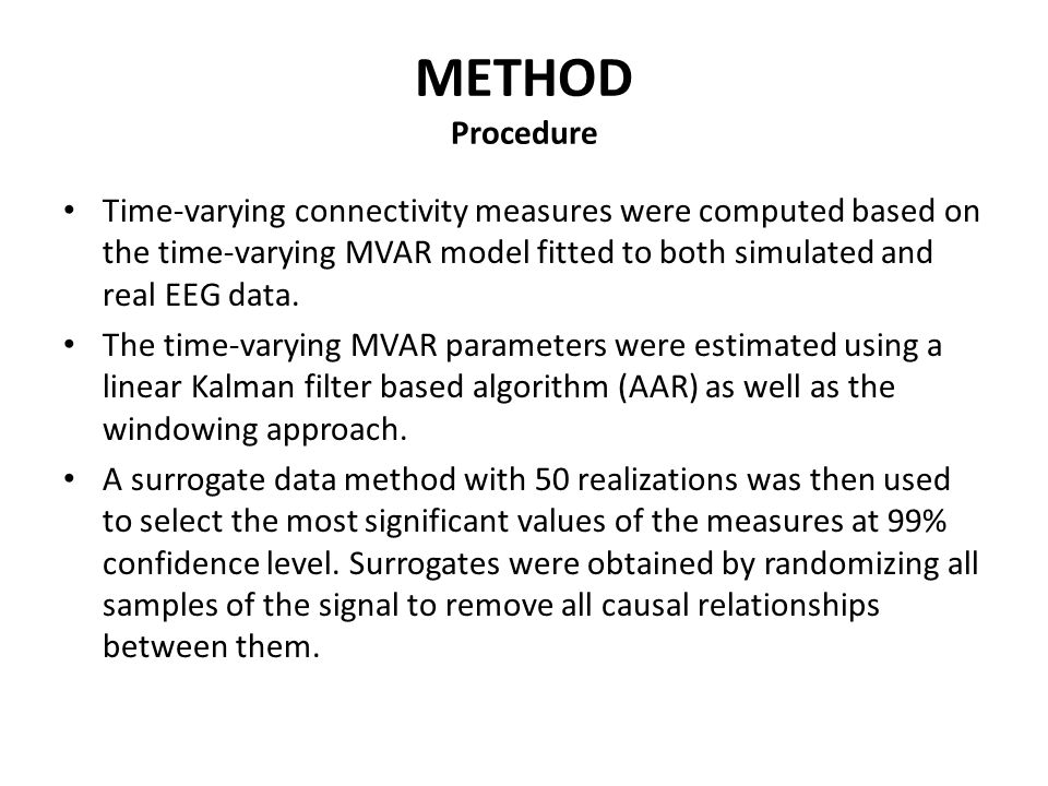 METHOD Procedure Time-varying connectivity measures were computed based on the time-varying MVAR model fitted to both simulated and real EEG data.