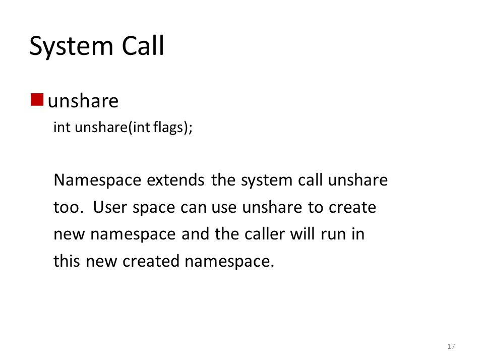 System Call unshare Namespace extends the system call unshare