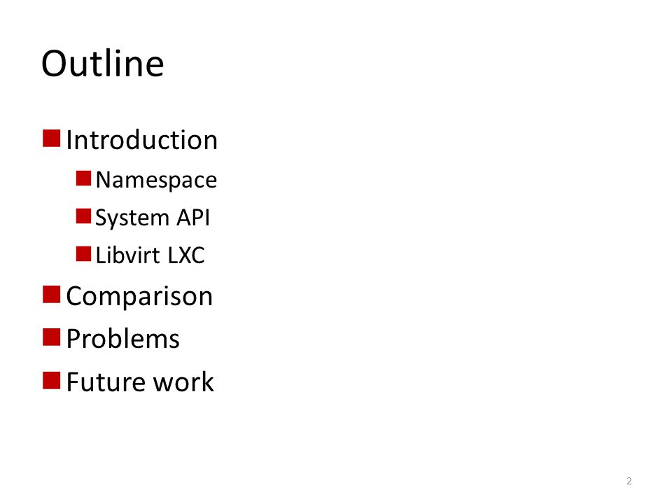 Outline Introduction Comparison Problems Future work Namespace