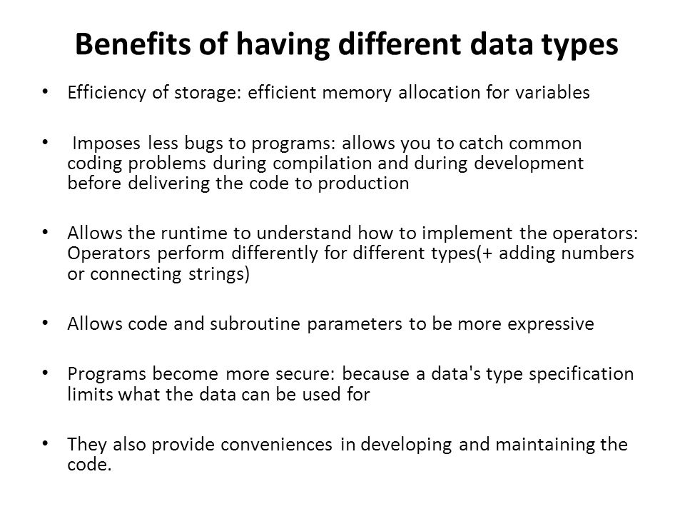 Benefits of having different data types