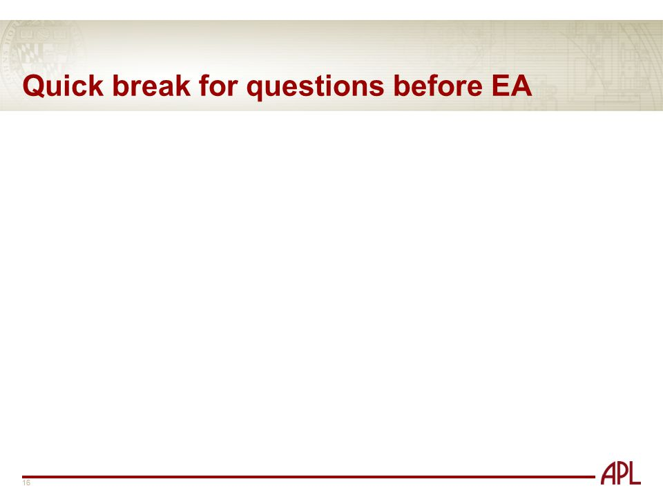 Quick break for questions before EA