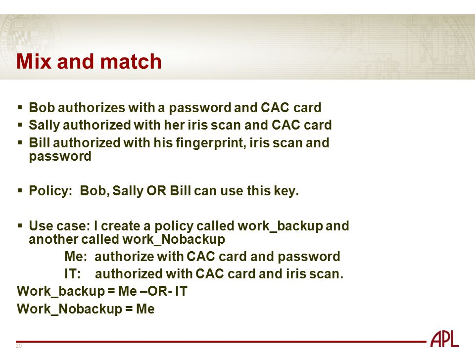Mix and match Bob authorizes with a password and CAC card