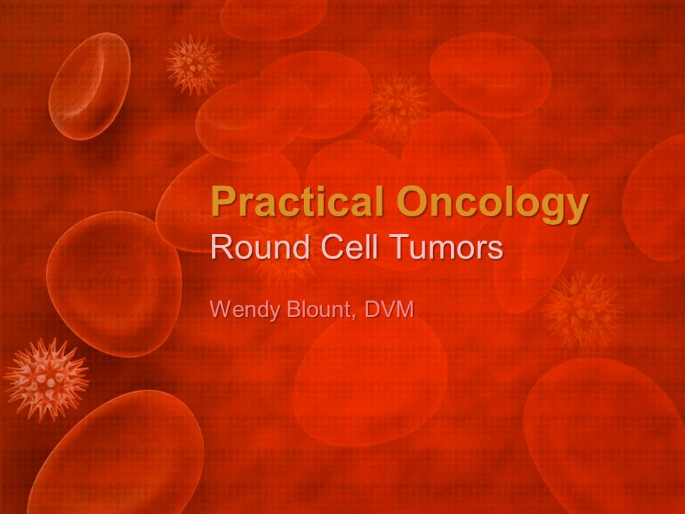 Practical Oncology Round Cell Tumors