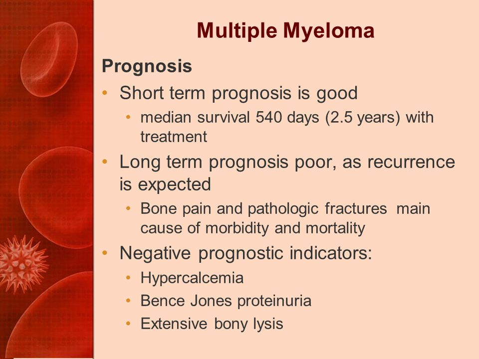 Multiple Myeloma Prognosis Short term prognosis is good