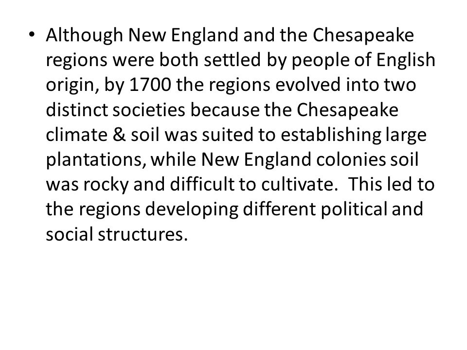 new england and chesapeake settlers Settlers received water plantations in chesapeake and carolinas and family farms grouped around religious community was main pattern in 17c new england.