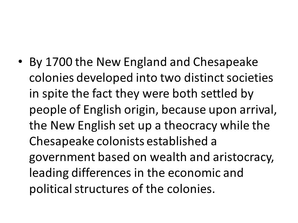the cultures and life of colonies in new england and the chesapeake The chesapeake and new england the chesapeake colonies were typically in both the chesapeake and new england colonial life studynotes.