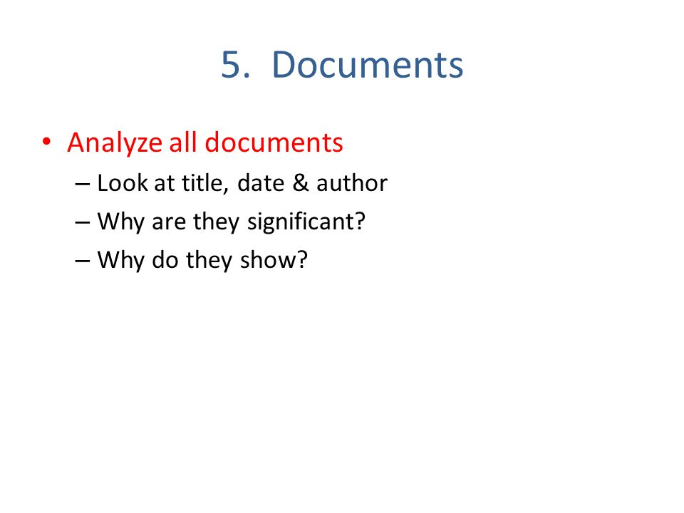 5. Documents Analyze all documents Look at title, date & author