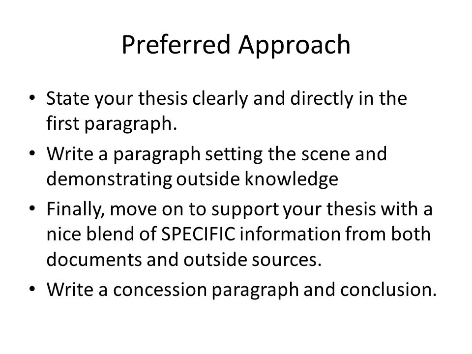 Preferred Approach State your thesis clearly and directly in the first paragraph.