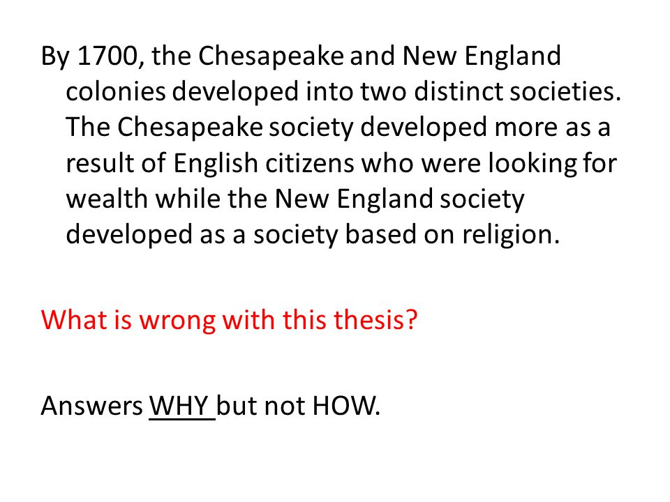 By 1700, the Chesapeake and New England colonies developed into two distinct societies.