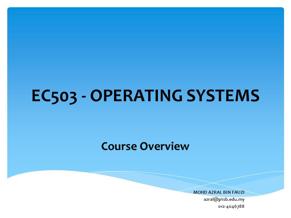 Course Overview MOHD AZRAL BIN FAUZI azral@ptsb.edu.my 012-4046788