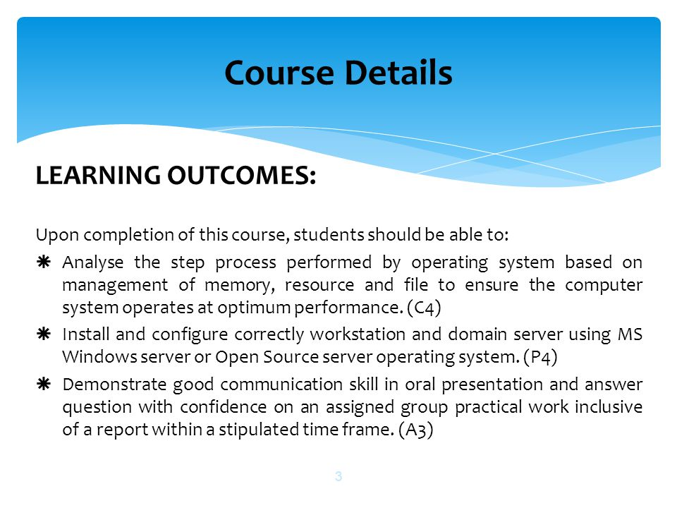 Course Details LEARNING OUTCOMES: