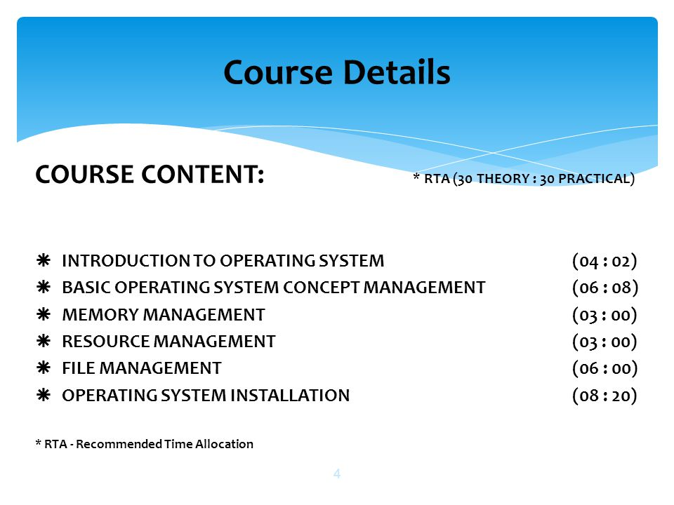 Course Details COURSE CONTENT: * RTA (30 THEORY : 30 PRACTICAL)