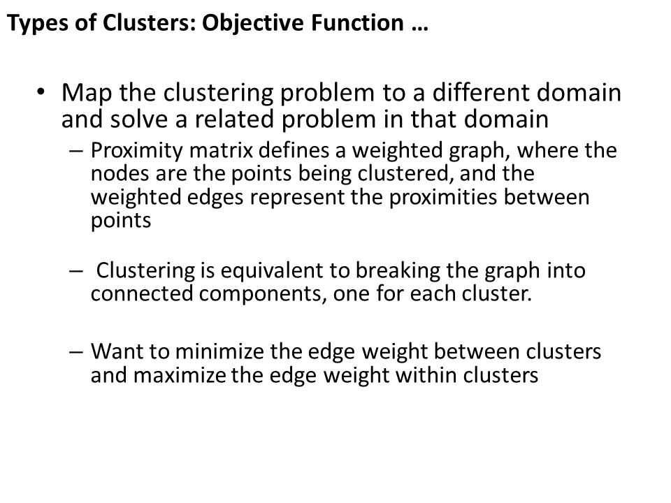 Types of Clusters: Objective Function …