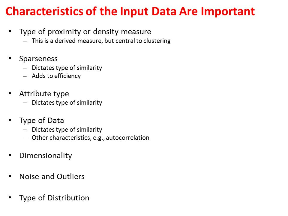 Characteristics of the Input Data Are Important