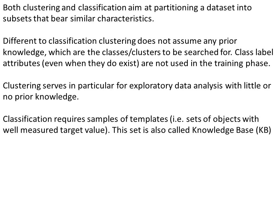 Both clustering and classification aim at partitioning a dataset into subsets that bear similar characteristics.