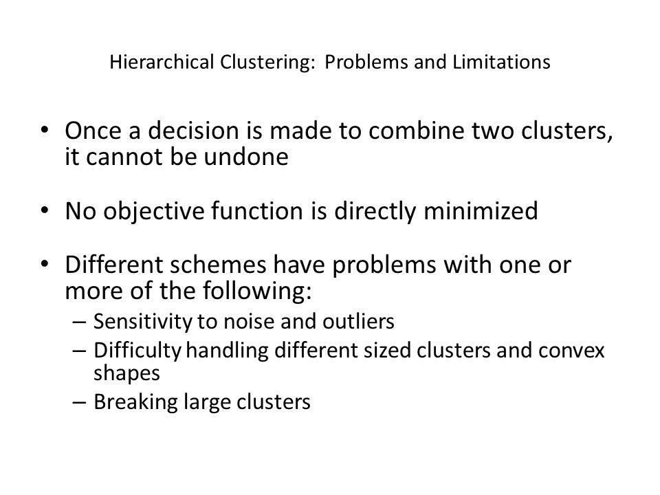 Hierarchical Clustering: Problems and Limitations