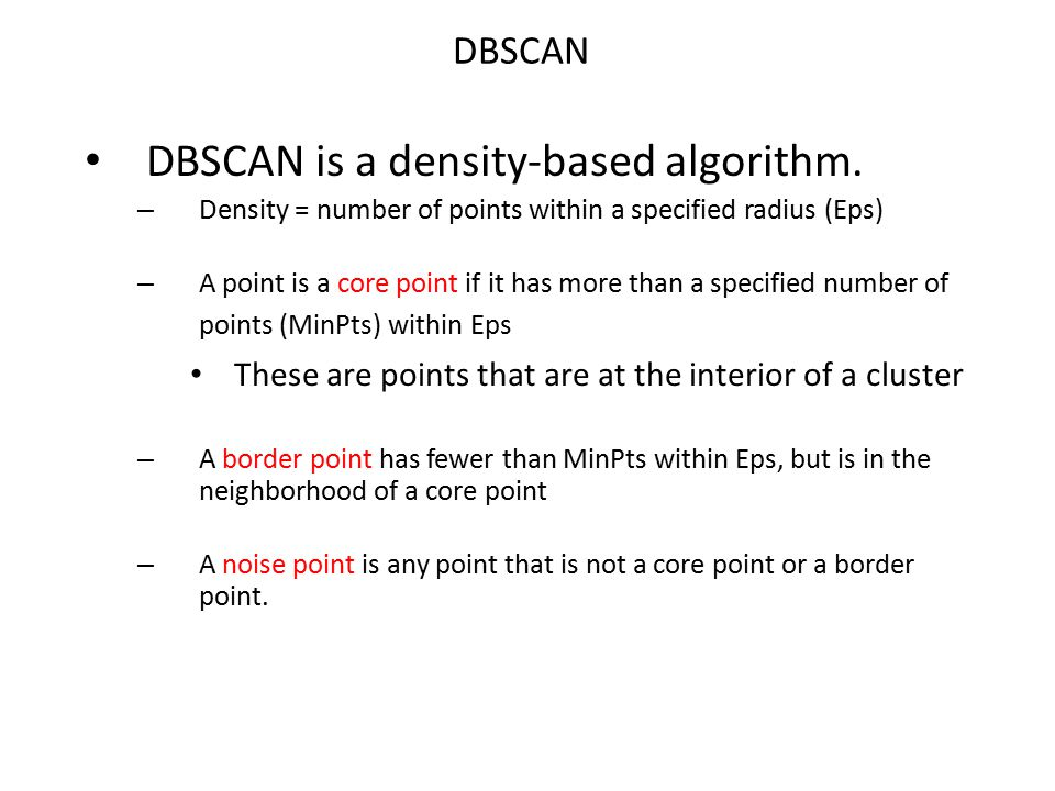 DBSCAN is a density-based algorithm.