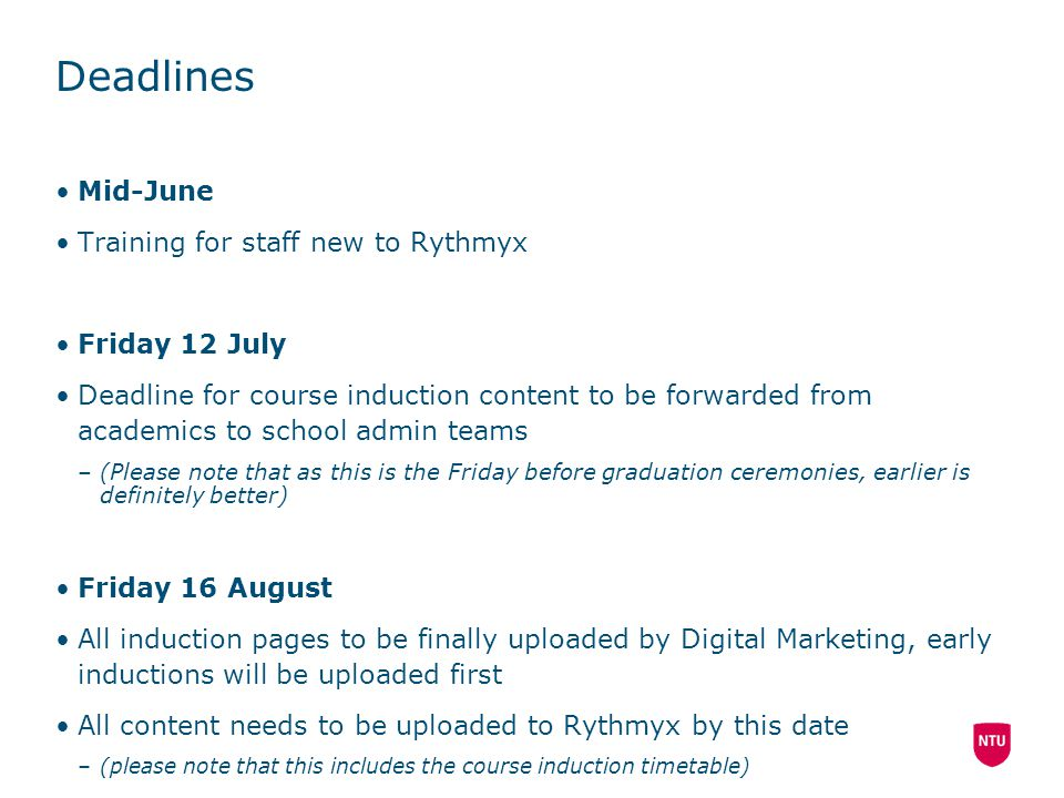 Deadlines Mid-June Training for staff new to Rythmyx Friday 12 July