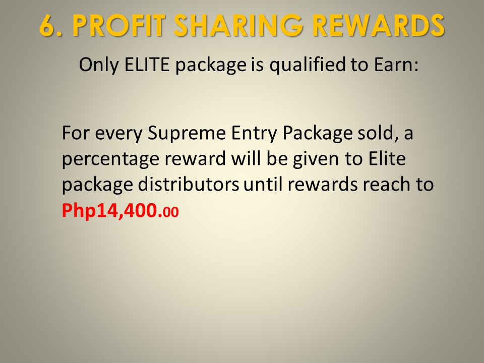 6. PROFIT SHARING REWARDS