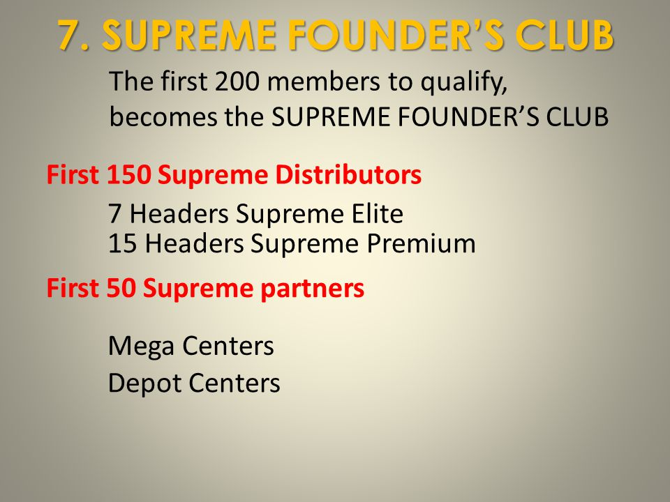 7. SUPREME FOUNDER'S CLUB