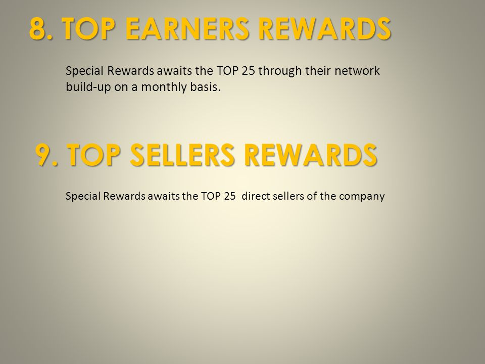 8. TOP EARNERS REWARDS 9. TOP SELLERS REWARDS