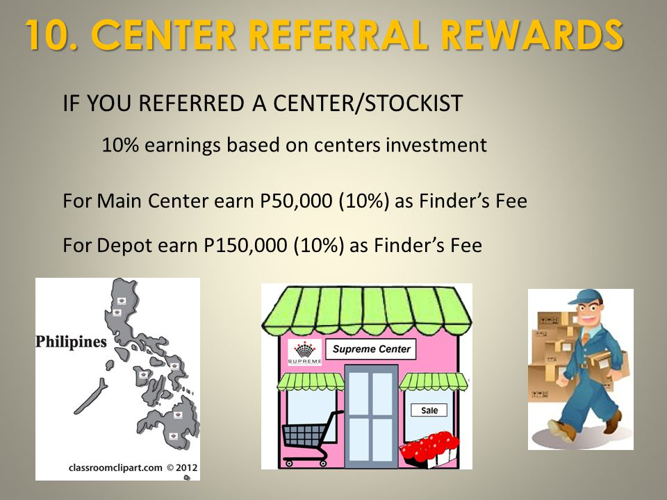 10. CENTER REFERRAL REWARDS