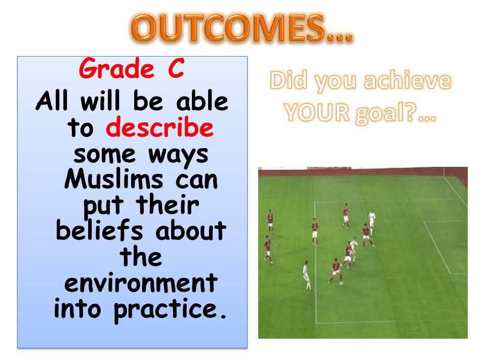 OUTCOMES… Grade C Did you achieve
