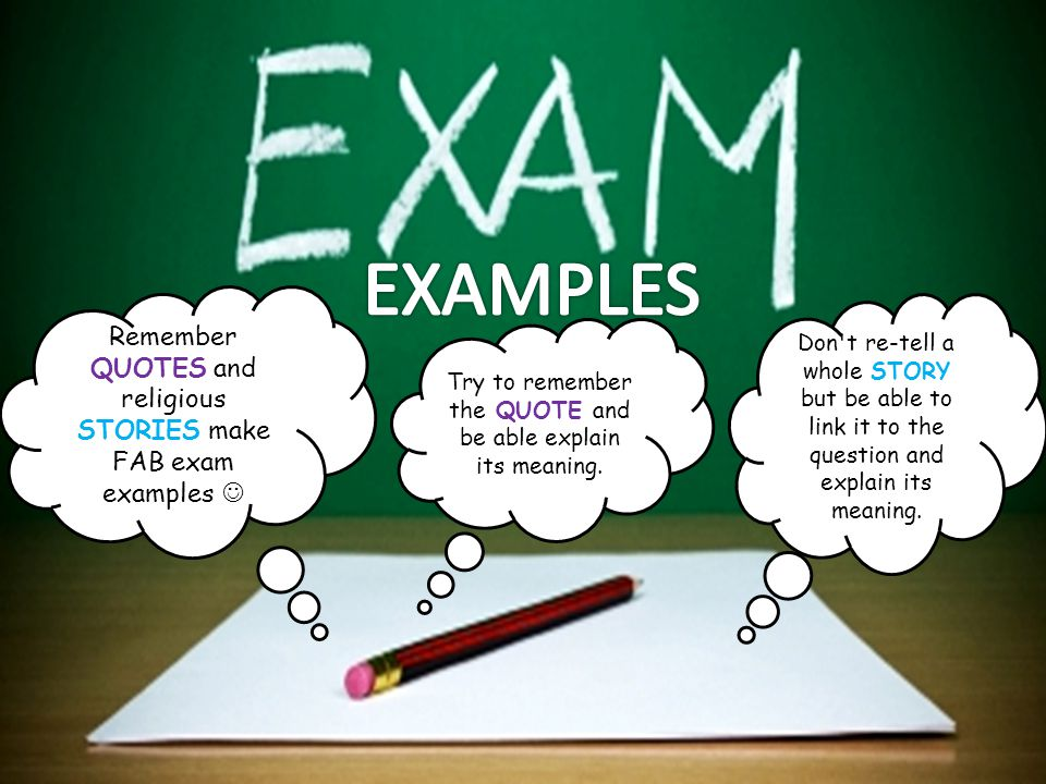 EXAMPLES Remember QUOTES and religious STORIES make FAB exam examples 