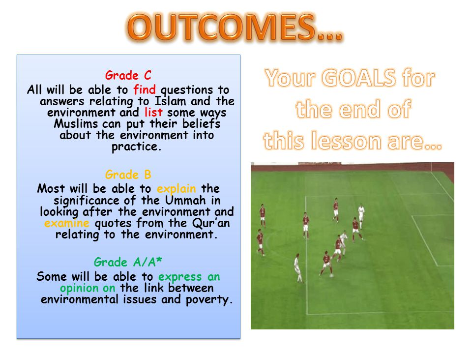 OUTCOMES… Your GOALS for the end of this lesson are… Grade C