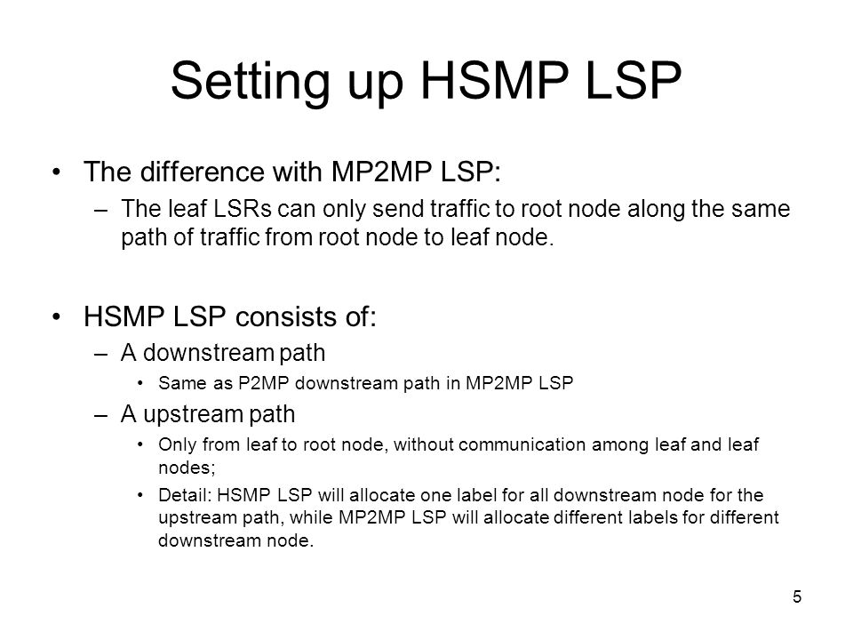 Setting up HSMP LSP The difference with MP2MP LSP: