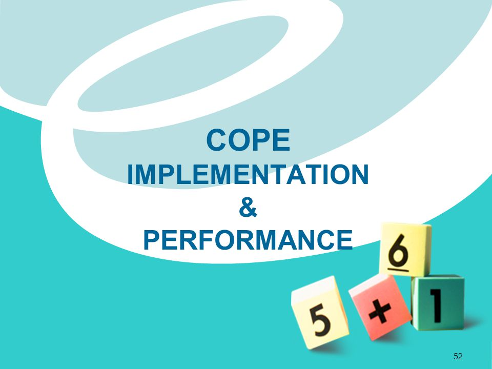 COPE IMPLEMENTATION & PERFORMANCE