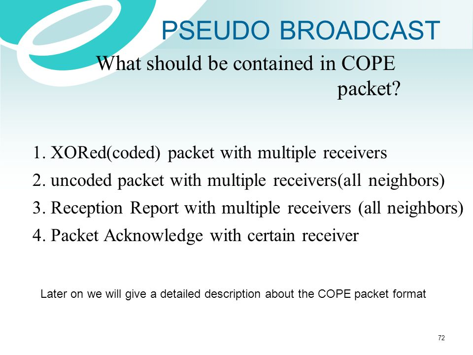 PSEUDO BROADCAST What should be contained in COPE packet
